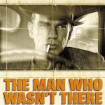 Man Who Wasn't There